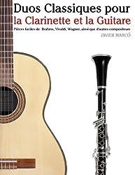 Duos Classiques pour la Clarinette et la Guitare: Pièces faciles de Brahms, Vivaldi, Wagner, ainsi que d'autres compositeurs