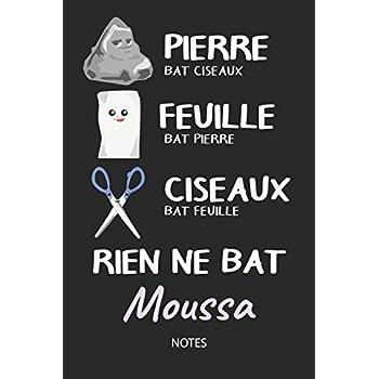 Rien ne bat Moussa - Notes: Noms Personnalisé Carnet de notes / Journal pour les garçons et les hommes. Kawaii Pierre Feuille Ciseaux jeu de mots. ... cadeau de noël, cadeau anniversaire hommes.