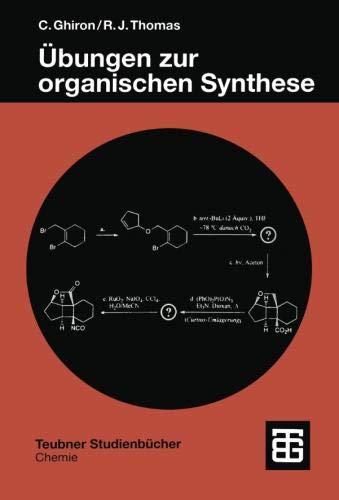 Übungen zur organischen Synthese (Teubner Studienbücher Chemie) (German Edition)