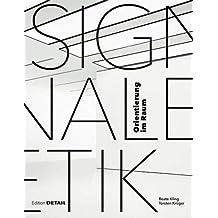 Signaletik: Orientierung in Räumen (DETAIL Spezial)
