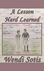 A Lesson Hard Learned: An Austen-Inspired Romance (English Edition)