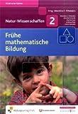 Natur-Wissen schaffen Band 2: Frühe mathematische Bildung