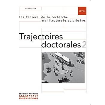 Trajectoires doctorales 2 : Cahiers de la recherch