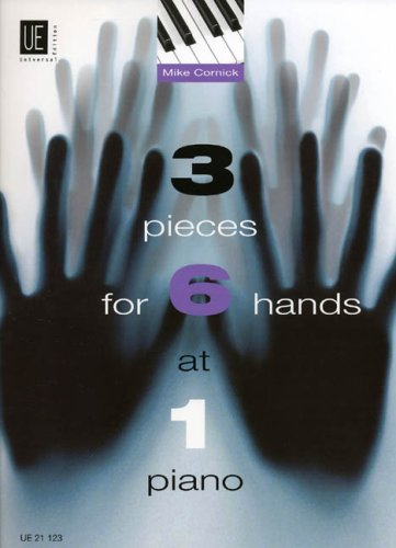 3 Pieces for 6 Hands at 1 Piano: UE21123 par Mike Cornick
