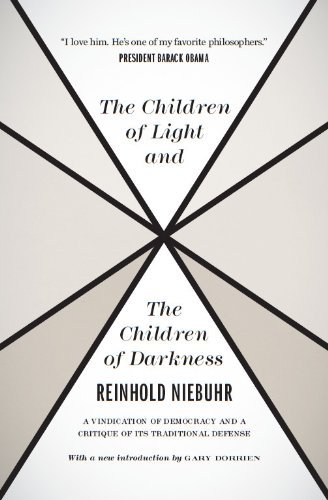 The Children of Light and the Children of Darkness: A Vindication of Democracy and a Critique of Its Traditional Defense (English Edition)