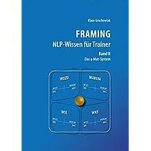 FRAMING NLP-Wissen für Trainer, Band 2: Das 4-Mat-System