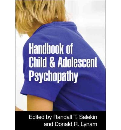 [(Handbook of Child and Adolescent Psychopathy)] [ Edited by Randall T. Salekin, Edited by Donald R. Lynam ] [July, 2010]