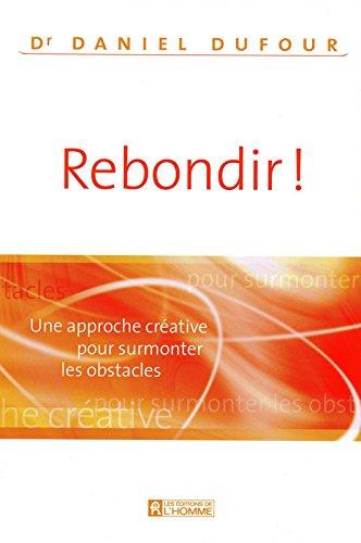 REBONDIR ! par Daniel Dufour
