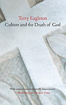 Culture and the Death of God by [Eagleton, Terry]