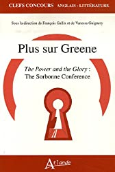 Plus sur Greene : The Power and the Glory : The Sorbonne Conference