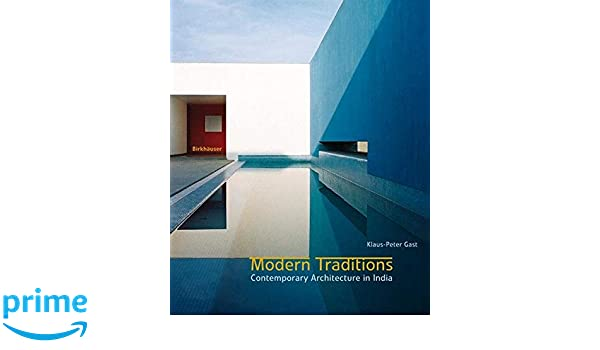 Modern Traditions: Contemporary Architecture in India