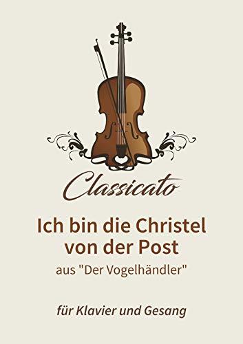 """Ich bin die Christel von der Post: aus """"Der Vogelhändler"""""""