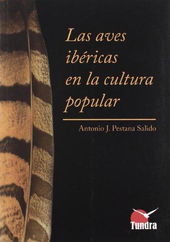 Aves ibericas en la cultura popular par ANTONIO JESUS PESTANA SALIDO