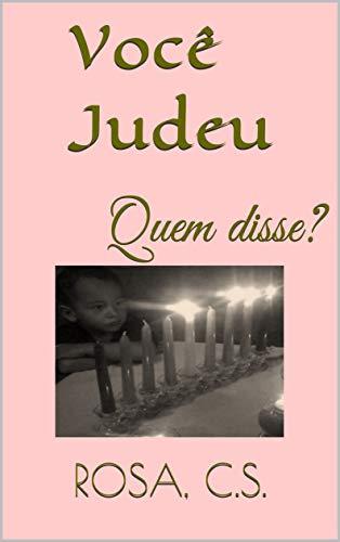 Você Judeu: Quem disse? (Portuguese Edition) eBook: ROSA C S ...