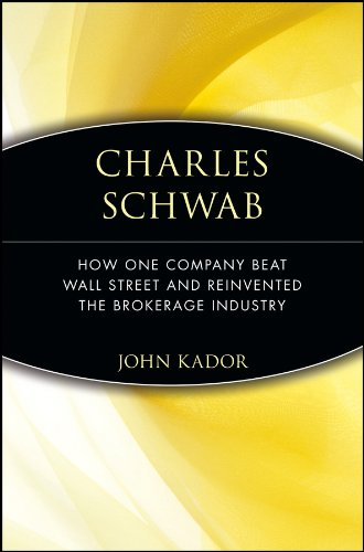 charles-schwab-how-one-company-beat-wall-street-and-reinvented-the-brokerage-industry