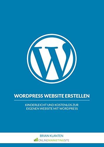 WordPress Website erstellen: Kinderleicht und kostenlos zur ...