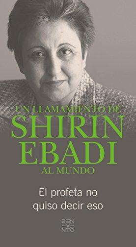 Un llamamiento de Shirin Ebadi al mundo: El profeta no quiso decir eso por Shirin Ebadi
