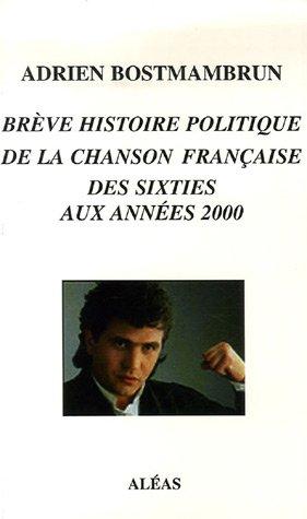 Brève histoire politique de la chanson française des Sixties aux années 2000