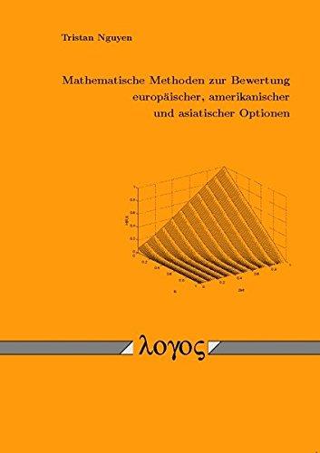 Mathematische Methoden zur Bewertung europäischer, amerikanischer und asiatischer Optionen