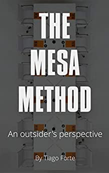 The Mesa Method: An Outsider's Perspective (English Edition) par [Forte, Tiago]