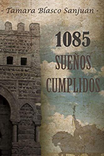 1085 SUEÑOS CUMPLIDOS por Tamara Blasco Sanjuán