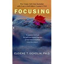 Focusing by Gendlin, Eugene T. (1982) Mass Market Paperback