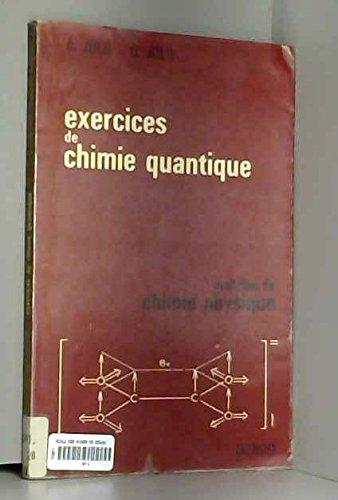 Exercices de chimie quantique : Maîtrise de chimie physique, par A. Julg,... O. Julg