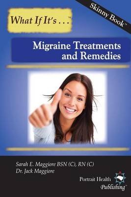 [(Migraine Treatments and Remedies)] [By (author) Sarah E Maggiore Rn ] published on (January, 2013)