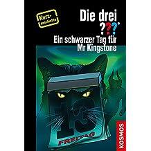 Die drei ??? Ein schwarzer Tag für Mr Kingstone (drei Fragezeichen): Kurzgeschichte