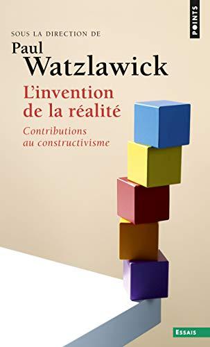 Invention de La R'Alit'. Contributions Au Constructivisme(l') (Points essais)