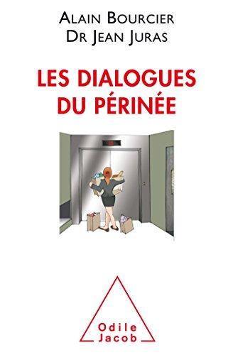 Les dialogues du périnée par Alain Bourcier