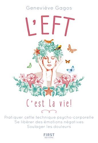L'EFT, c'est la vie ! par  Geneviève GAGOS