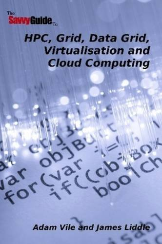 thesavvyguideto-hpc-grid-data-grid-virtualisation-and-cloud-computing