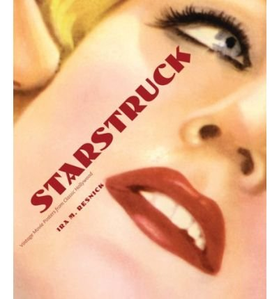 [ STARSTRUCK VINTAGE POSTERS FROM CLASSIC HOLLYWOOD FILMS BY RESNICK, IRA M.](AUTHOR)HARDBACK