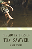 The Adventures of Tom Sawyer (Tom Sawyer & Huckleberry Finn Series Book 1)