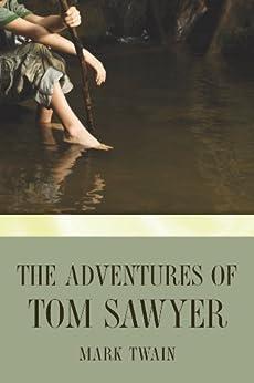 The Adventures of Tom Sawyer (Tom Sawyer & Huckleberry Finn Series Book 1) (English Edition) von [Twain, Mark]