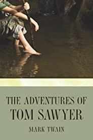 The Adventures of Tom Sawyer (Tom Sawyer & Huckleberry Finn Series Book 1) (English Edit