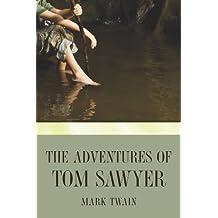 The Adventures of Tom Sawyer (Tom Sawyer & Huckleberry Finn Series Book 1)