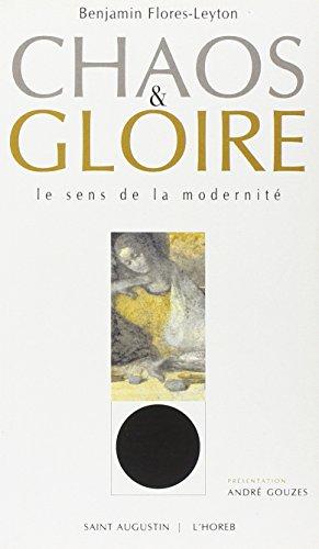 Chaos et Gloire : Le Sens de la modernité par André Gouzes