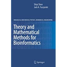 Theory and Mathematical Methods in Bioinformatics (Biological and Medical Physics, Biomedical Engineering) by Shiyi Shen (2010-11-19)
