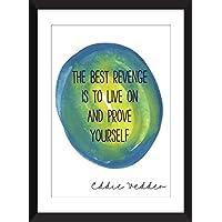 Eddie Vedder The Best Revenge is to Live On – Unframed Print / Eddie Vedder Die beste Rache ist zu leben - Ungerahmter Druck