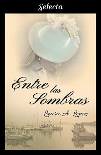 Entre las sombras (Rosa blanca 4) por Laura A. López