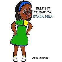 Elle est comme ça, Eyala Mba