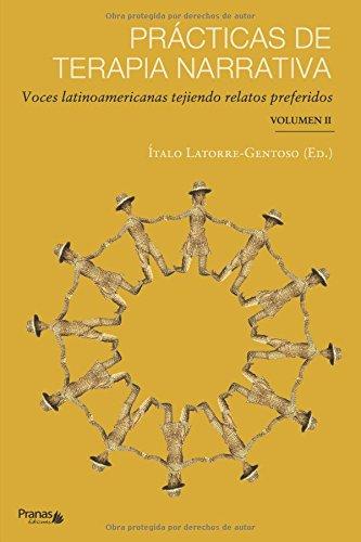 Prácticas de terapia narrativa: Voces latinoamericanas tejiendo relatos preferidos