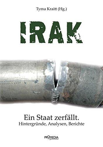 Irak: Ein Staat zerfällt. Hintergründe, Analysen, Berichte