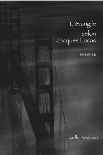 L'Evangile Selon Jacques Lucas