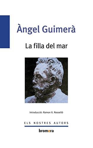 La Filla Del Mar (Els Nostres Autors) por Angel Guimerà Jorge