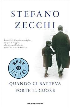 Quando ci batteva forte il cuore (Oscar bestsellers Vol. 2165) di [Zecchi, Stefano]