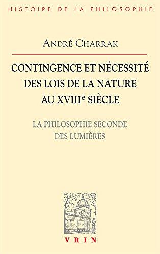 Contingence et nécessité des lois de la nature au XVIIIe siècle : La philosophie seconde des Lumières