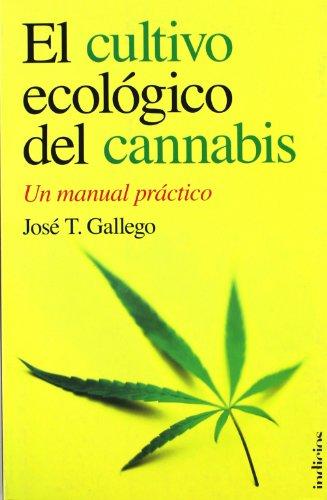 El cultivo ecológico del cannabis (Indicios no ficción) por José T. Gállego